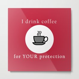 Coffee Protection Red Metal Print