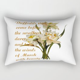 Daffodils That Come Before The Swallow Dares Shakespeare Quote Rectangular Pillow