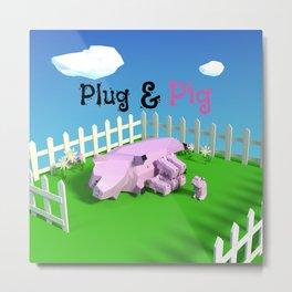 Plug & Pig Metal Print