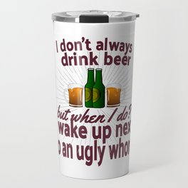 Alcohol Beer Funny Quote Drunk AF Awesome Drunk Shut up Liver Youre fine Shirt design Travel Mug