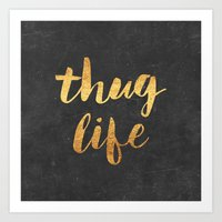 2pac Art Prints featuring Thug Life by Text Guy