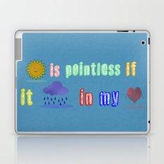Sunshine is pointless Laptop & iPad Skin