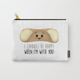 I Cannoli Be Happy When I'm With You! Carry-All Pouch