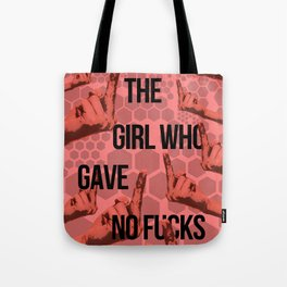 The Girl Who Gave No Fucks Tote Bag