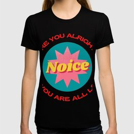 Are you alright? No, You Are All Left. - Joke T-shirt