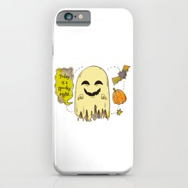 Today Is A Spooky Night... iPhone Case