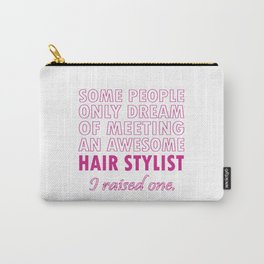 HAIR STYLIST'S MOM Carry-All Pouch