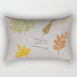 """Let Every Season Teach You Something"" Rectangular Pillow"