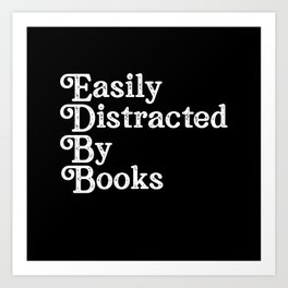 easily distracted by books Art Print