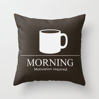 motivation Throw Pillows featuring Morning Motivation by Nathan Cowick