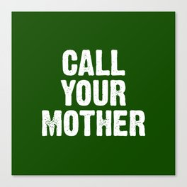 Call Your Mother - Green White Canvas Print