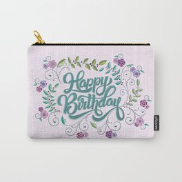 Happy Birthday: Handlettering and floral illustrations Carry-All Pouch