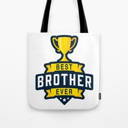 Best brother ever Tote Bag