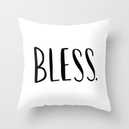 Bless. - hand lettered art print Throw Pillow