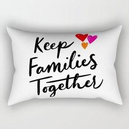 Keep Families Together Rectangular Pillow