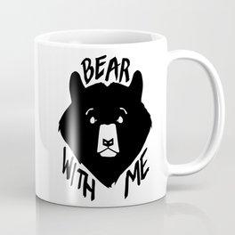 Bear With Me Coffee Mug