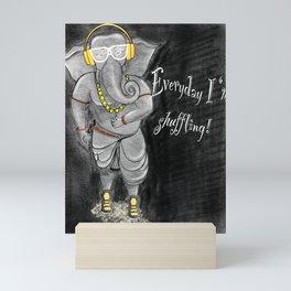 Everyday l'm shuffling! Mini Art Print