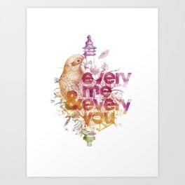 Every you and every me. Art Print