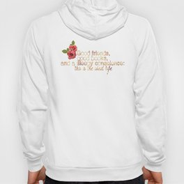 Good friends, good books and a sleepy conscience: this is the ideal life. Hoody