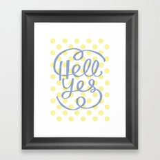 Hell Yes! (Yellow) Framed Art Print