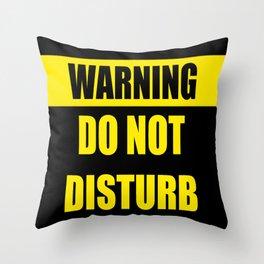 Warning: Do Not Disturb Throw Pillow