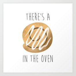 There's A Bun In The Oven Art Print