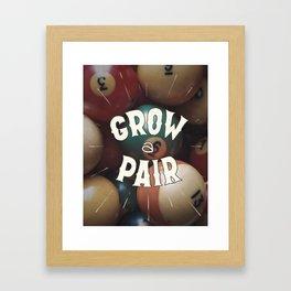 Grow a Pair Framed Art Print
