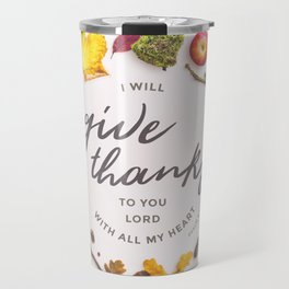 Psalm 9:1 Give Thanks Travel Mug