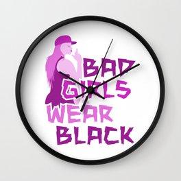 Bad girls wear black 3 Wall Clock