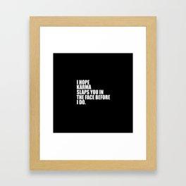 i hope karma funny quotes Framed Art Print