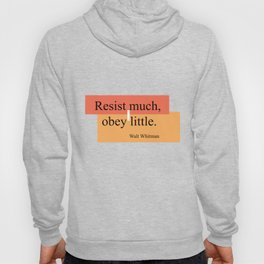 Resist much, obey little Hoody
