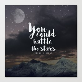 You could rattle the stars (moon included) Canvas Print