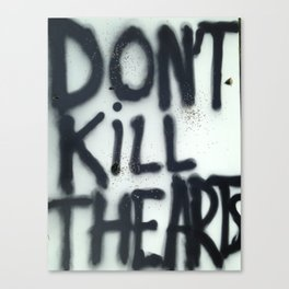 Don't Kill The Arts (B&W) Canvas Print