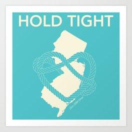 Hold Tight NJ Art Print