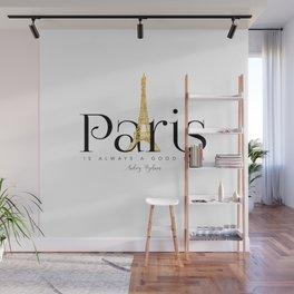 Paris is always a good idea - Audrey Hepburn - gold eiffel Wall Mural