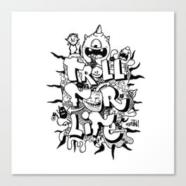 Troll for life - doodle with trolls Canvas Print