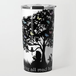 We're All Mad Here III - Alice In Wonderland Silhouette Art Travel Mug