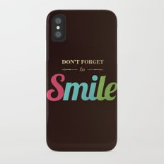 Don't forget to smile iPhone X Slim Case