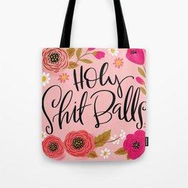 Pretty Swe*ry: Holy Shit Balls Tote Bag