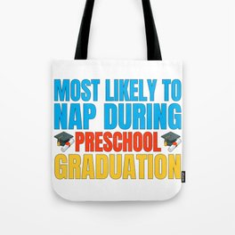 Most Likely to Nap During Preschool Graduation Tote Bag