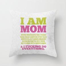 I am Mom Throw Pillow
