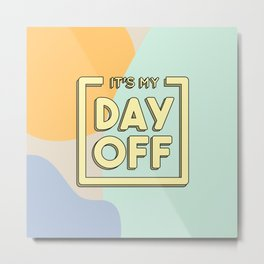 My Sunny Off Day Metal Print