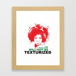 The Revolution Will Not Be Texturized Framed Art Print