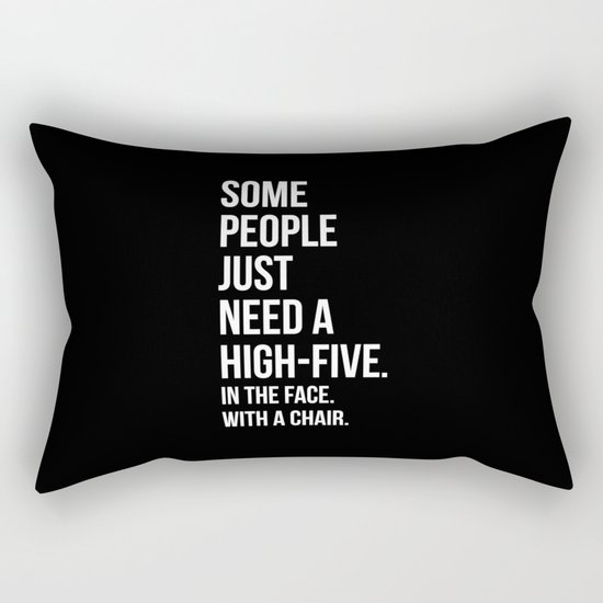 Need A High-Five Funny Quote Rectangular Pillow