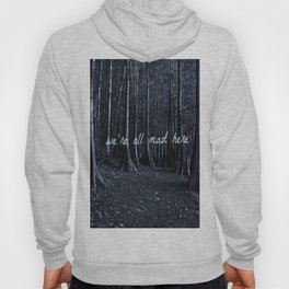 we're all mad here Hoody