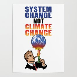 System Change not Climate Change Poster