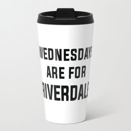 Wednesdays Are for Riverdale Travel Mug