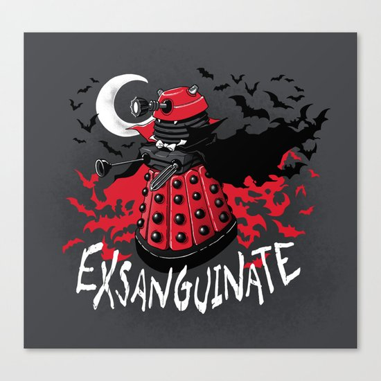 Exsanguinate! Canvas Print