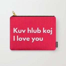 Kuv hlub koj - I love you in Hmong Carry-All Pouch