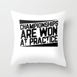 Athlete Gift Championships Are Won at Practice Sports Inspiration Gift Throw Pillow